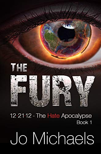 The Fury (12.21.12 - The Hate Apocalypse) by [Michaels, Jo]