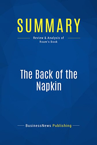 Summary: The Back of the Napkin: Review and Analysis of Roam's Book (English Edition)