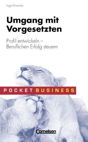 Pocket Business: Umgang mit Vorgesetzten: Profil entwickeln - Beruflichen Erfolg steuern