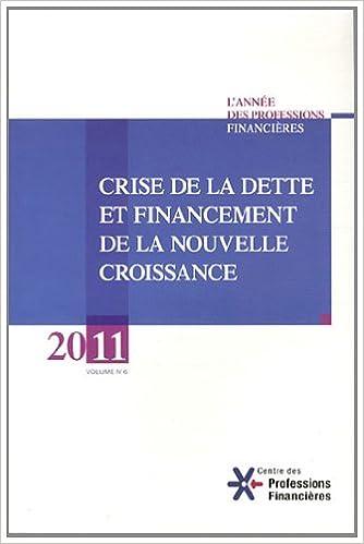 Livre gratuits en ligne Crise de la dette et financement de la nouvelle croissance, 2011 epub pdf