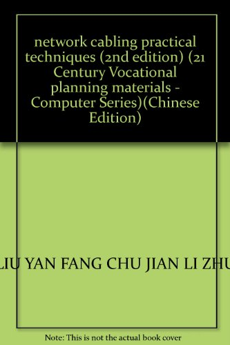 network cabling practical techniques (2nd edition) (21 Century Vocational planning materials - Computer Series)(Chinese Edition)