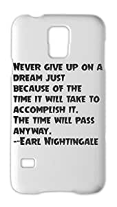 Never give up on a dream just because of the time it will Samsung Galaxy S5 Plastic Case