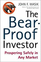 The Bear-Proof Investor: Prospering Safely in Any Market Paperback