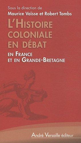 L'Histoire coloniale en débat : En France et en Grande-Bretagne