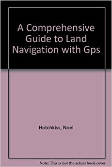 Book Comprehensive Guide to Land Navigation With Gps