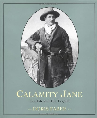 Calamity Jane: Her Life and Her Legend -