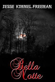 Bella Notte (Bella Vampires Series) by [Kimmel-Freeman, Jesse]