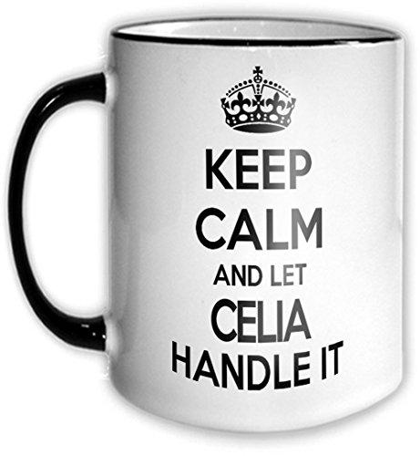 keep-calm-and-let-celia-handle-it-mug-11oz-coffee-cup