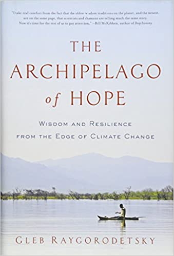 The archipelago of hope wisdom and resilience from the edge of the archipelago of hope wisdom and resilience from the edge of climate change 1st edition fandeluxe Choice Image