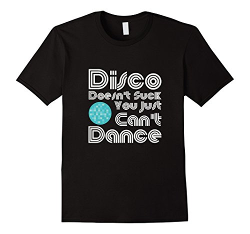 Funny Retro Disco Doesn't Suck You Just Can't Dance TShirt