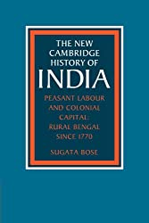 Peasant Labour and Colonial Capital: Rural Bengal since 1770 (The New Cambridge History of India)