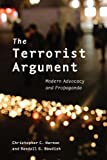 img - for The Terrorist Argument: Modern Advocacy and Propaganda book / textbook / text book