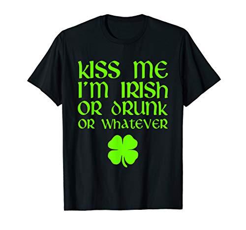 Kiss Me I'm Irish Or Drunk Or Whatever Dark ()