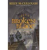 [Broken Blade: A Fallen Blade Novel] [by: Kelly McCullough]