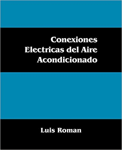 Conexiones Electricas del Aire Acondicionado (Spanish Edition): Luis Roman: 9781432746698: Amazon.com: Books