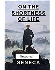 On the Shortness of Life: ( illustrated edition)