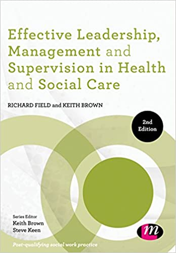 Effective Leadership, Management and Supervision in Health and Social Care (Post-Qualifying Social Work Practice Series), 2nd Edition - Original PDF