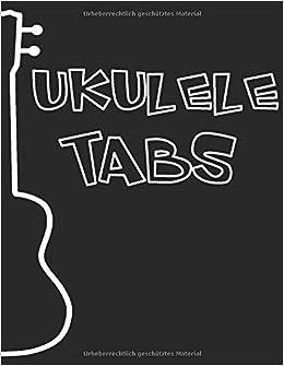 Ukulele Tabs: Blank Ukulele Tabulatur Journal I Music