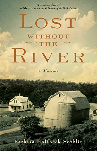 Lost Without the River: A Memoir by [Scoblic, Barbara Hoffbeck]