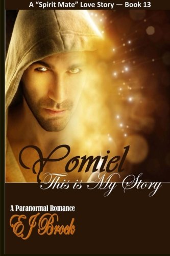 Yomiel This is My Story: A Paranormal Romance & Spirit Mate Love Story pdf