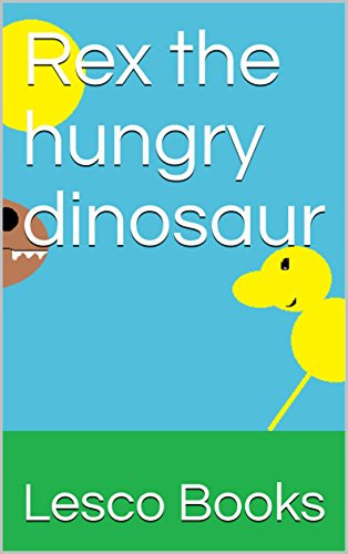 Rex the hungry dinosaur