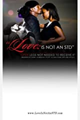 Love Is Not An STD: Open Legs Not Need To Receive It. Paperback