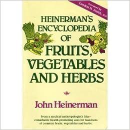 Heinerman's Encyclopedia of Fruits, Vegetables and Herbs by John Heinerman (1988-08-03)