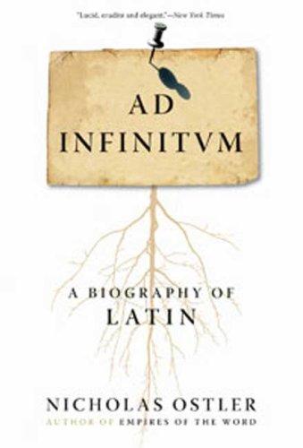 Ad Infinitum: A Biography of Latin -