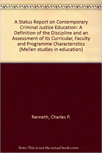 a status report on contemporary criminal justice education a definition of the discipline and an assessment of its curricula faculty and program ch