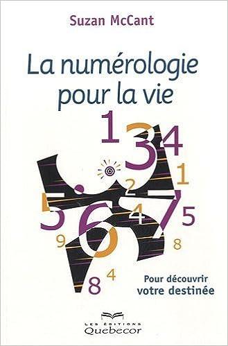 Téléchargement gratuit de livres Android Numérologie pour la vie   Pour  découvrir votre destinée de Suzan McCant (20 mai 2010) Broché PDF PDB 92b779bd041b
