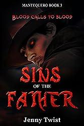 Sins of the Father: MANTEQUERO BOOK 3 (The Mantequero Series)