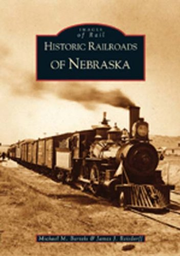 Historic Railroads of Nebraska (Images of ()