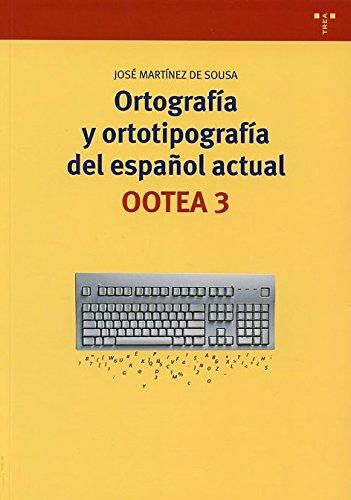 Ortografía Y Ortotipografía Del Español Actual. Ootea 3 – 3ª Edición