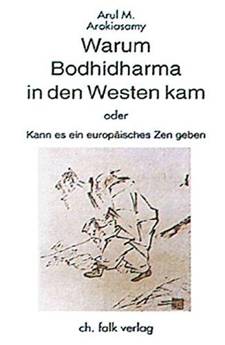 Warum Bodhidharma in den Westen kam oder kann es ein europäisches Zen geben?