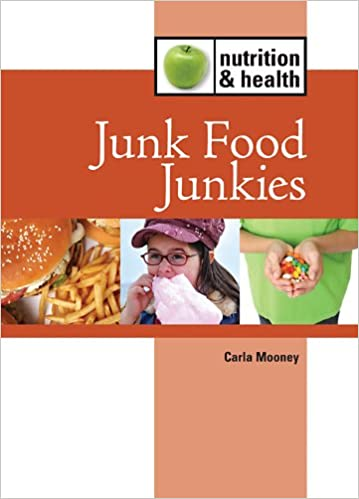 Junk food junkies nutrition and health carla mooney junk food junkies nutrition and health carla mooney 9781420502718 amazon books forumfinder Images