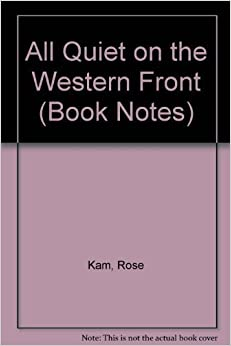 Book Erich Maria Remarque's: All Quiet on the Western Front (Barron's Book Notes) by Rose Kam (1984-10-03)