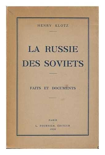 La Russie Des Soviets; Faits Et Documents. Quy A-T-Il De Vrai Dans La Formule: Le Communisme, Voila LEnnemi