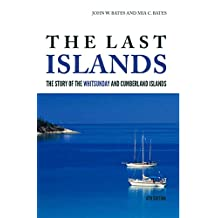The Last Islands: The Story of the Whitsunday and Cumberland Islands
