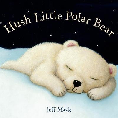 - Hush Little Polar Bear[HUSH LITTLE POLAR BEAR-BOARD][Board Books]