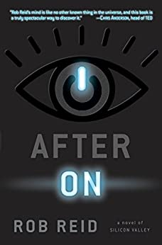 After On: A Novel of Silicon Valley by [Reid, Rob]