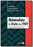 Súmulas e OJs do STS - 1ª edição de 2019: Organizadas por Temas