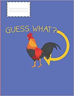 Guess What: Chicken Butt Funny Animal Pun Boy Girl Game Note Book or