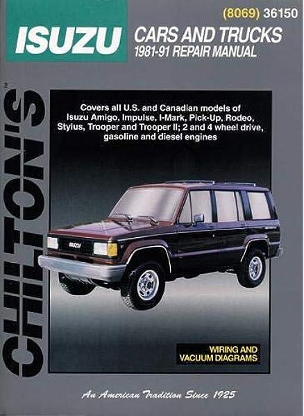 Isuzu Cars And Trucks 1981 91 Chilton S Total Car Care Repair Manuals The Chilton Editors Amazon Com Books