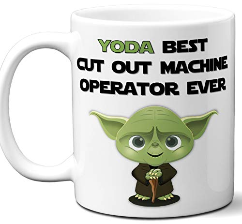 Funny Gift For Cut Out Machine Operator. Yoda Best Employee Ever. Cute, Star Wars Themed Unique Coffee Mug, Tea Cup Idea for Men, Women, Birthday, Christmas, Coworker.