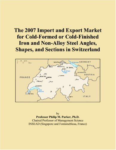 The 2007 Import and Export Market for Cold-Formed or Cold-Finished Iron and Non-Alloy Steel Angles, Shapes, and Sections in Switzerland (Iron Finished Cold)