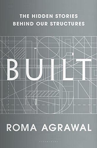 Built: The Hidden Stories Behind our Structures cover