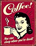 Coffee You Can Sleep When You're Dead Distressed Retro Vintage Tin Sign