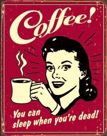 Coffee - You Can Sleep When You're Dead Distressed Retro Vintage Tin Sign