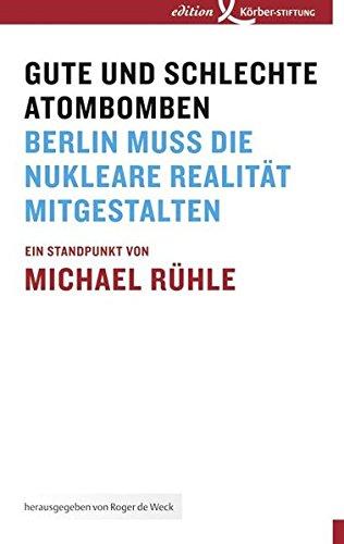 Gute und schlechte Atombomben: Deutschland muss die nukleare Realität mitgestalten