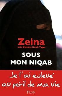 Sous mon niqab par Zeina